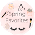 Spring Favorites & Product Obsessions