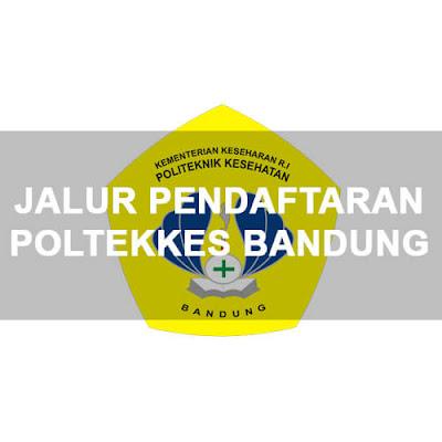 Jalur Pendaftaran Poltekkes Bandung 2018/2019,Jalur PMDP Poltekkes Bandung,Jalur Ujian Tulis Poltekkes Bandung