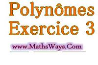 Les Polynômes Exercice 3 - bac international