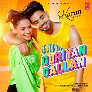 Goriyan Gallan - Karan Sehmbi Song Lyrics Mp3 Download