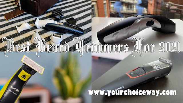 Best Beard Trimmers For 2021 - Your Choice Way