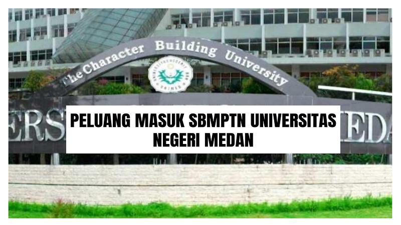 Peluang Masuk SBMPTN UNIMED 2021/2022 (Universitas Negeri Medan)
