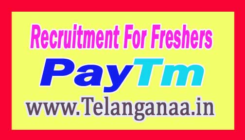 Paytm Recruitment 2016-2017 For Freshers Apply