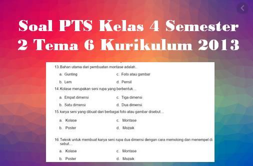 Soal PTS Kelas 4 Semester 2 Tema 6 Kurikulum 2013