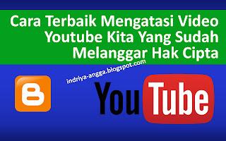 Cara Mengatasi Video Youtube Kita Yang Sudah Melanggar Hak Cipta