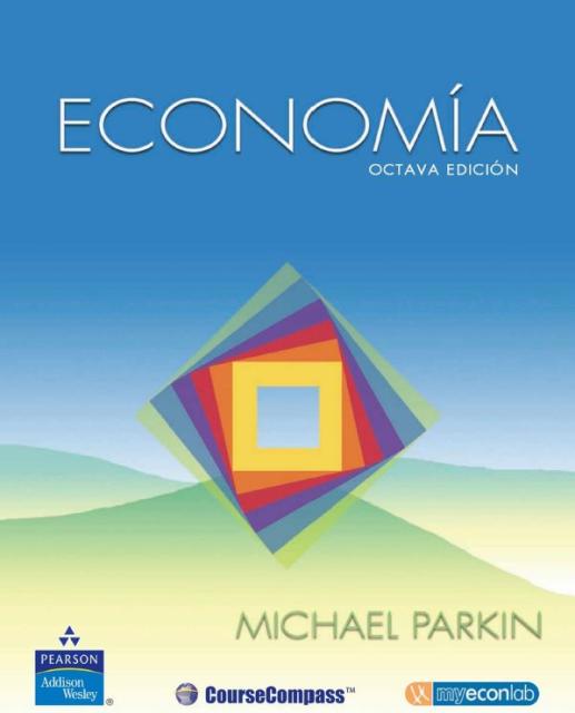 Economía, 8va Edición – Michael Parkin