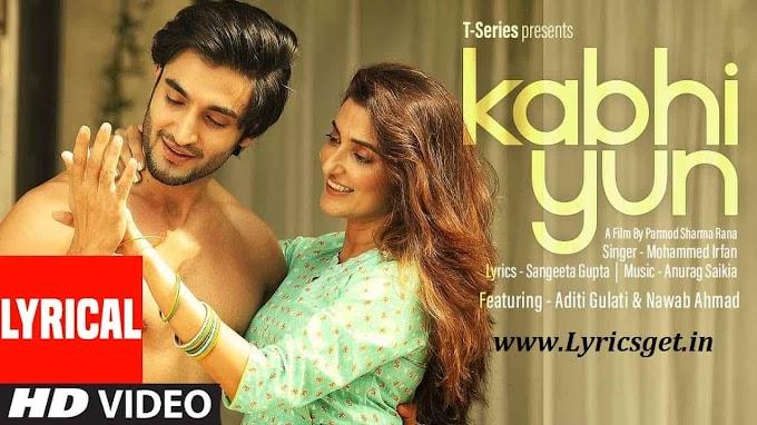 Kabhi Yun Lyrics - Mohammed Irfan