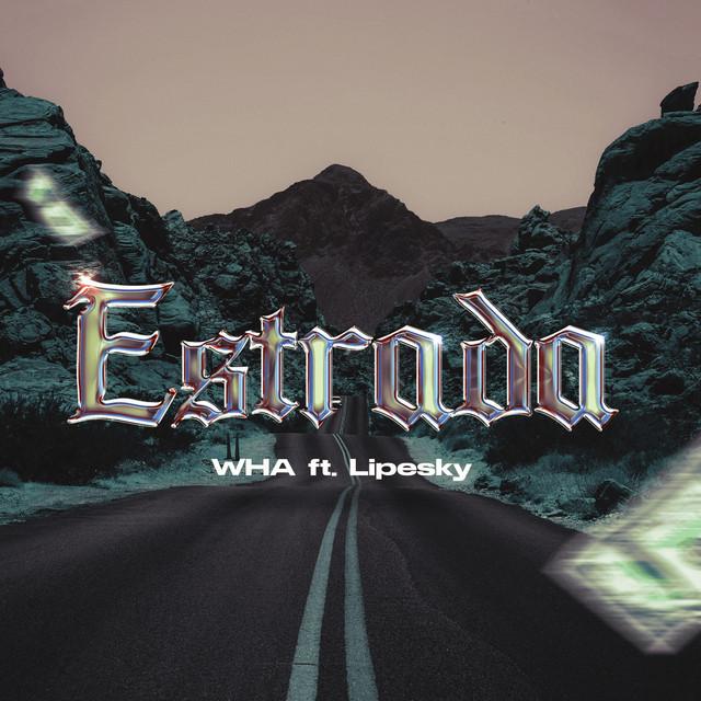 WHA - Estrada (feat. LipeSky) [Exclusivo 2021] (Download MP3)