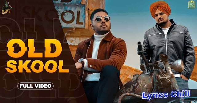 Old Skool Lyrics - Sidhu Moose Wala, Prem Dhillon | Lyrics Chill