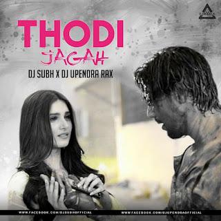 THODI JAGAH - REMIX - DJ SUBH X DJ UPENDRA RAX