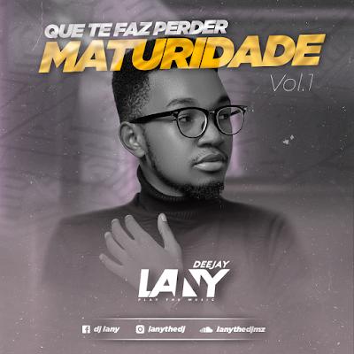 DJ Lany - Que Te Faz Perder Maturidade Vol.1 (Set)