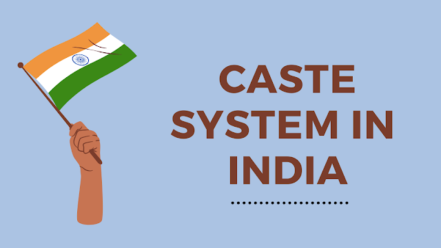 Caste System in India - Hinduism - 2021