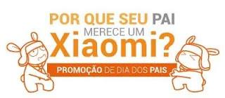 Cadastrar Promoção Xiaomi Brasil Dia dos Pais 2019