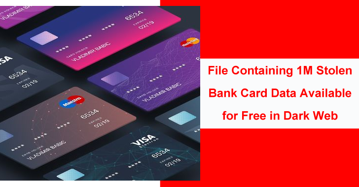 1M Stolen Bank Credit/Debit Card Data Available For Free in Underground Markets
