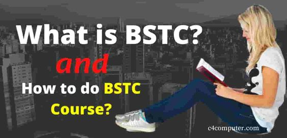 What is BSTC Course