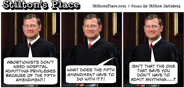stilton's place, stilton, political, humor, conservative, cartoons, jokes, hope n' change, supreme court, john roberts, abortion, asshole, admitting privileges