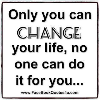 Awesome Quotes: only you can change