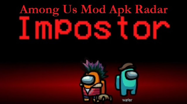 Update Among Us Mod Apk 2020.9 9 Radar Impostor Terbaru