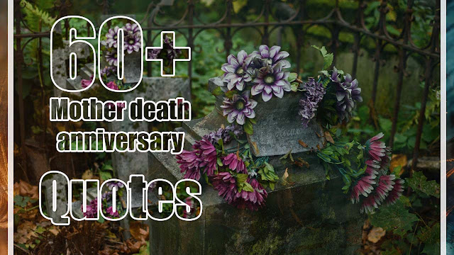 Death anniversary quotes for mother