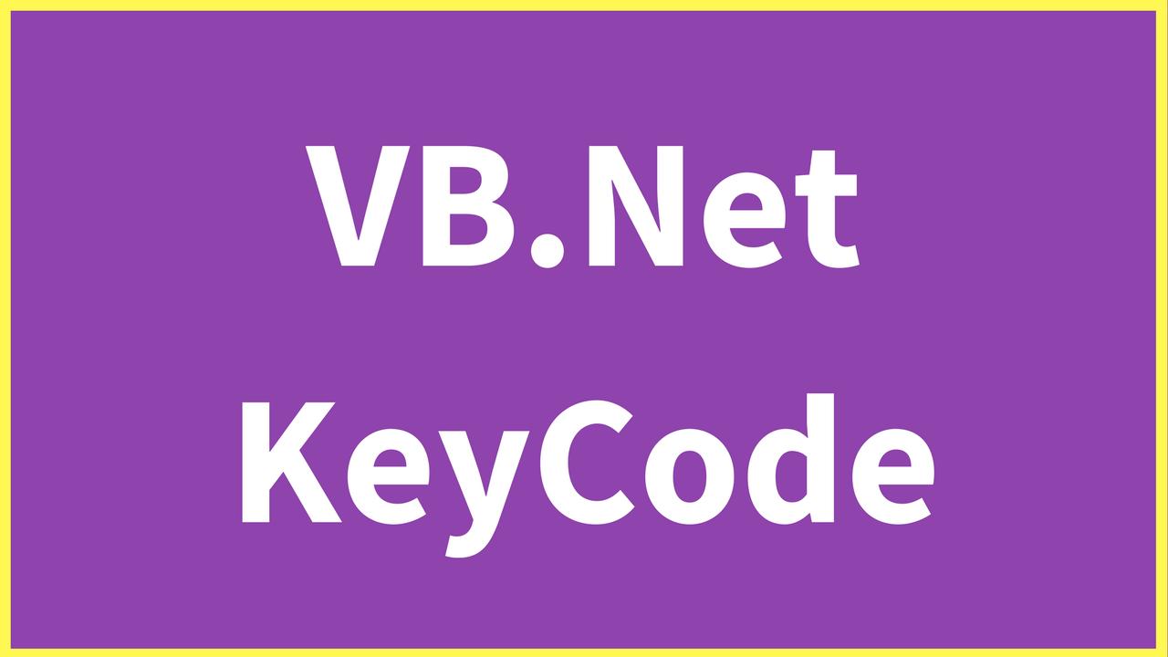 VB Net KeyCode - C#, JAVA,PHP, Programming ,Source Code