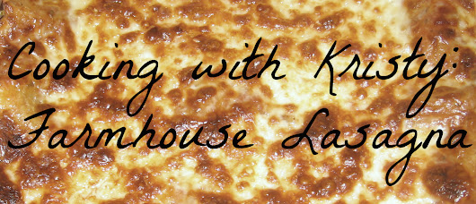 Cooking with Kristy: Farmhouse Lasagna