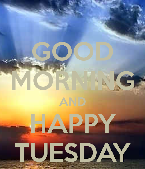 Good Morning And Happy Tuesday Wallpapers 2018