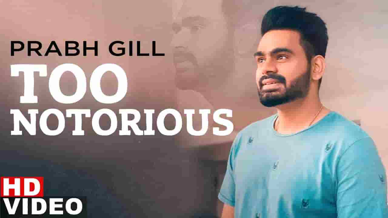 TOO NOTORIOUS LYRICS » PRABH GILL ft. Manni Sandhu » Lyrics Over A2z