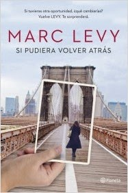 http://lecturasmaite.blogspot.com.es/2013/05/si-pudiera-volver-atras-de-marc-levy.html