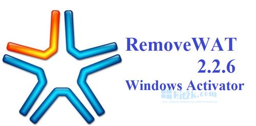 RemoveWat 2.2.6 for Windows 7, 8, 8.1 Activator [Free] Latest Is Here