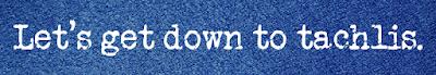 Down to tachlis