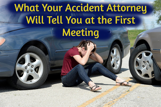 What Your Accident Attorney Will Tell You at the First Meeting