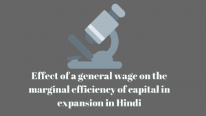 Effect of a general money-wage on the marginal efficiency of capital in expansion