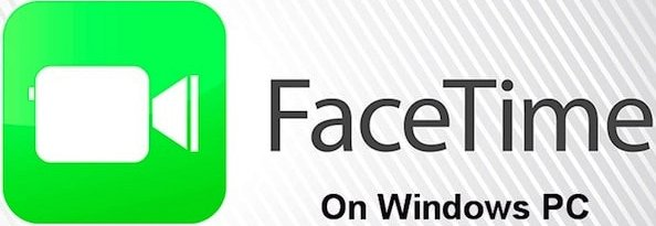 Facetime for PC/Laptop (Windows 10/8/8 1/7/XP & Mac) at Free