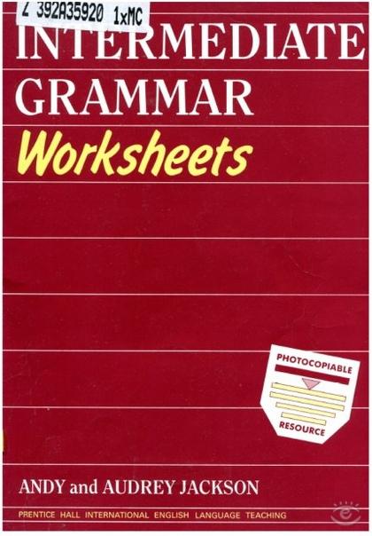 * Elementary Grammar Worksheets * Intermediate Grammar Worksheets (+ audio)