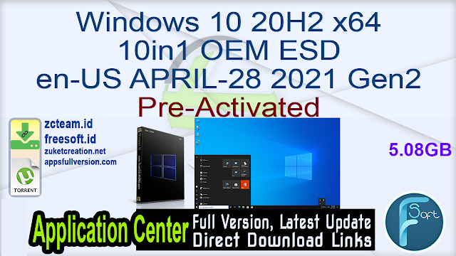 Windows 10 20H2 x64 10in1 OEM ESD en-US APRIL-28 2021 Gen2 Pre-Activated_ ZcTeam.id