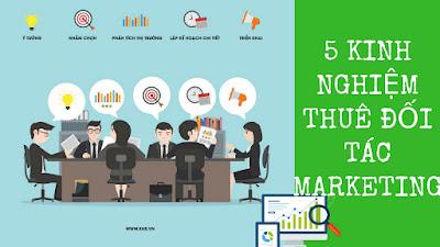 5 Kinh Nghiệm Thuê Đối Tác Marketing Online Hiệu Quả