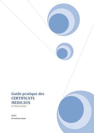 Guide Pratique Des CERTIFICATS MEDICAUX Dr Michel Caloni