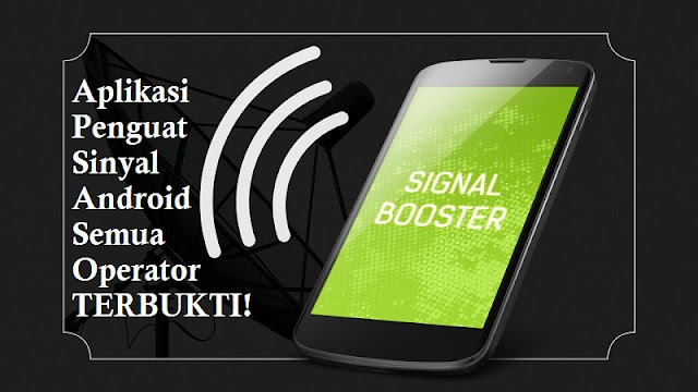 Aplikasi Penguat Sinyal Android