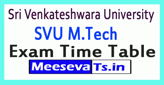 Sri Venkateshwara University SVU M.Tech Exam Time Table