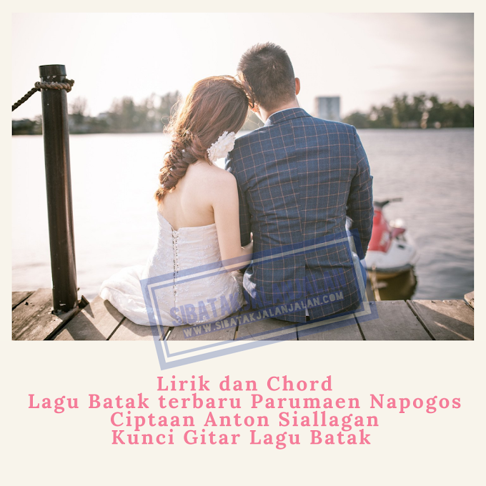 Lirik dan Chord 'Lagu Batak terbaru Parumaen Napogos - Anton Siallagan' Kunci Gitar Lagu Batak
