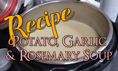Recipe: Potato, Garlic and Rosemary Soup, with image of instant pot behind