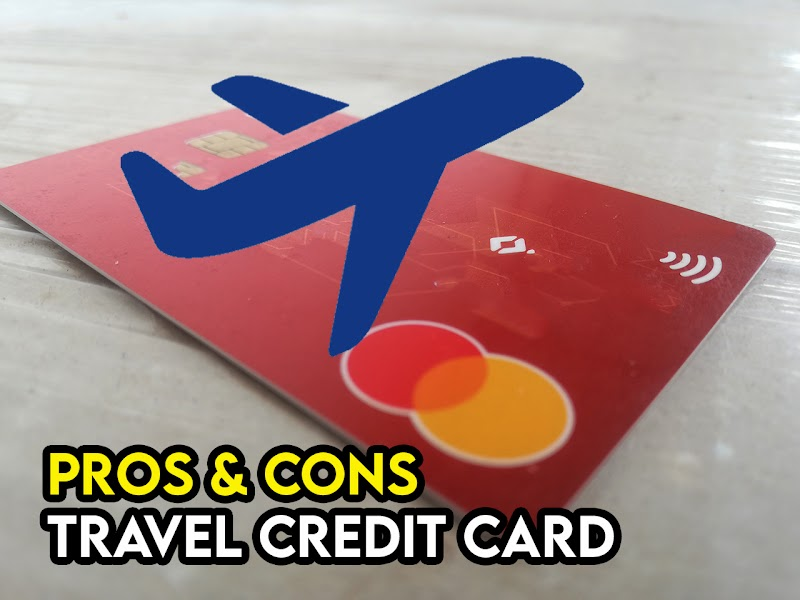Kelebihan dan Keburukan Travel Card Credit Ketika Melancong