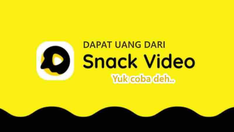Cara Mendapatkan Uang dari Snack Video