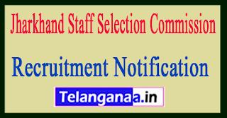 Jharkhand Staff Selection Commission JSSC Recruitment Notification 2017