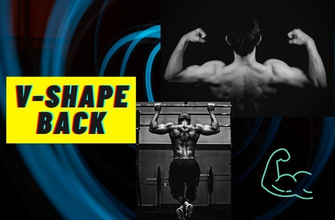 How to get a V shaped muscular back?