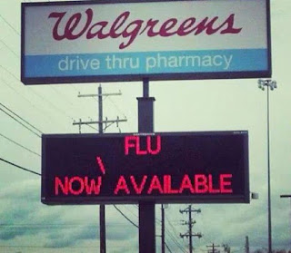 walgreens flu available, funny signs, pharmacy signs, flu funny, flu sign, sign mistakes, flu jokes