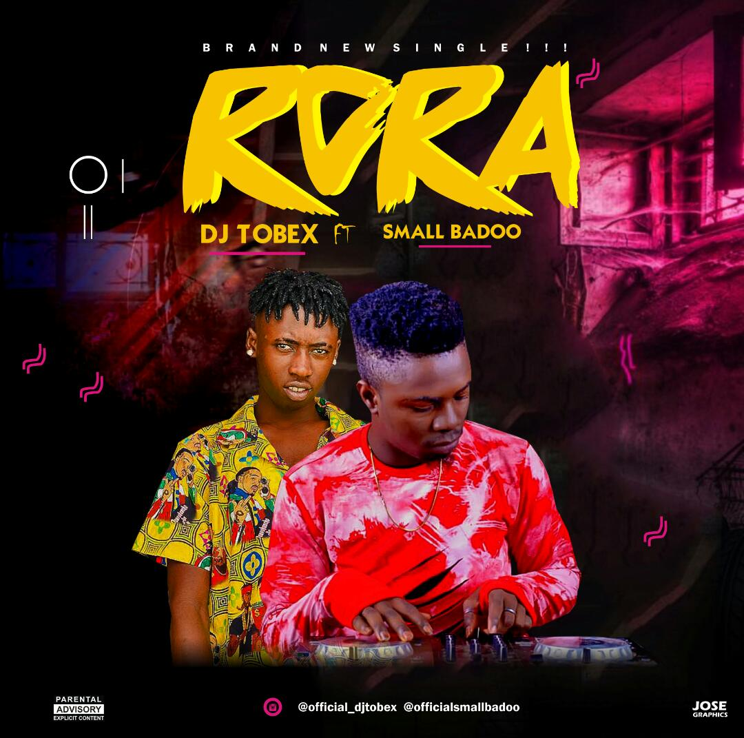 Music: DJ TOBEX FT SMALL BADOO — RORA
