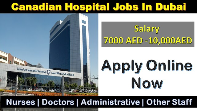 Canadian Specialist Hospital jobs in dubai | Free Jobs In Dubai |