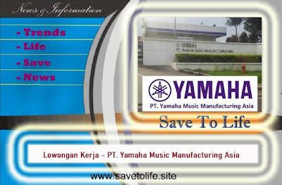 Informasi Rekrutmen Karyawan PT Yamaha Music Manufacturing Asia (YMMA) - Periode Maret 2020