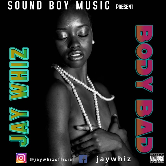 DOWNLOAD MP3: Jaywhiz - Body Bad (Mixed by Dy Crux)